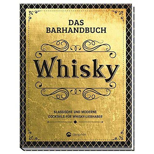 - Das Barhandbuch Whisky: Klassische und moderne Cocktails für Whisky-Liebhaber - Preis vom 23.01.2021 06:00:26 h