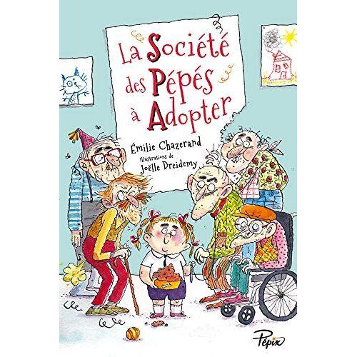 Emilie Chazerand - La Société des Pépés à Adopter - Preis vom 19.04.2021 04:48:35 h