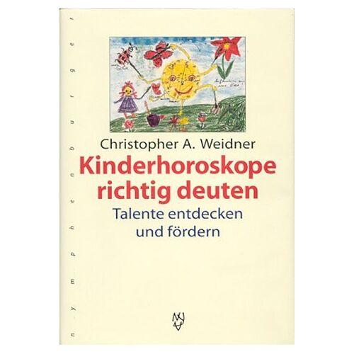 Weidner, Christopher A. - Kinderhoroskope richtig deuten. Talente entdecken und fördern - Preis vom 21.04.2021 04:48:01 h