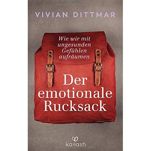 Vivian Dittmar - Der emotionale Rucksack: Wie wir mit ungesunden Gefühlen aufräumen - Preis vom 28.02.2021 06:03:40 h