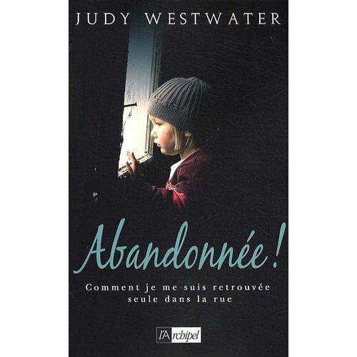 Judy Westwater - Abandonnée ! - Preis vom 21.10.2020 04:49:09 h