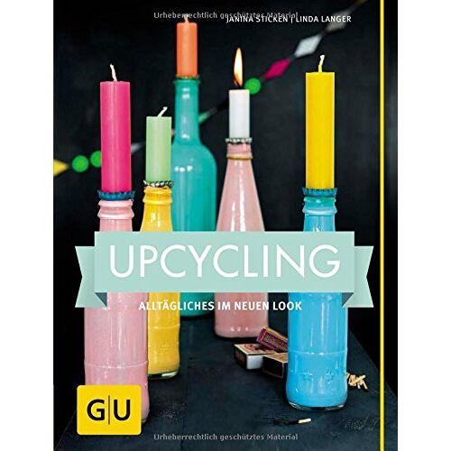 Janina Sticken - Upcycling: Alltägliches im neuen Look (GU Kreativ Spezial) - Preis vom 16.06.2019 04:46:07 h