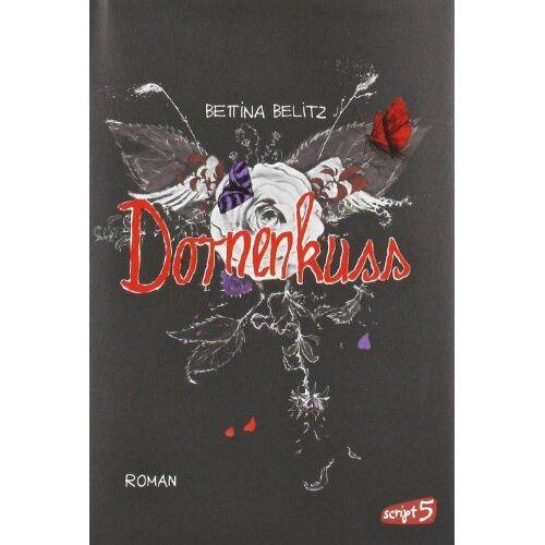 Bettina Belitz - Dornenkuss: Roman - Preis vom 18.04.2021 04:52:10 h