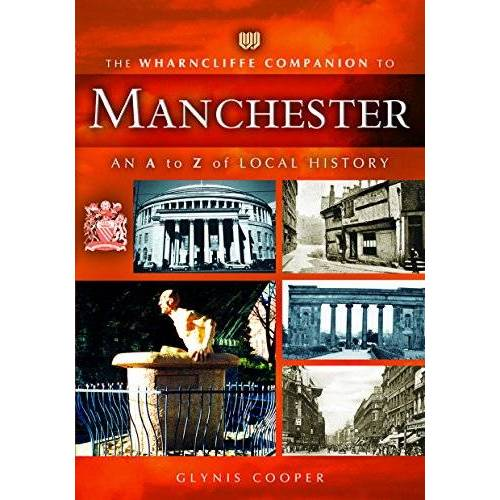 Glynis Cooper - The Wharncliffe Companion to Manchester - Preis vom 18.04.2021 04:52:10 h