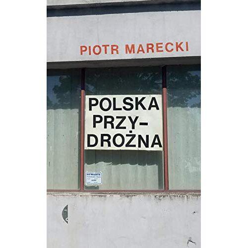 Piotr Marecki - Polska przydroĹzna - Piotr Marecki [KSIÄĹťKA] - Preis vom 19.10.2020 04:51:53 h
