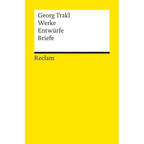 Georg Trakl - Werke - Entwürfe - Briefe - Preis vom 15.11.2019 05:57:18 h