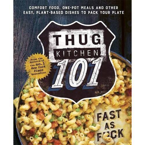 Thug Kitchen - Thug Kitchen 101: Fast as F*ck - Preis vom 27.02.2021 06:04:24 h