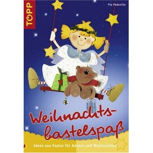 Pia Pedevilla - Weihnachtsbastelspaß: Ideen aus Papier für Advent und Weihnachten - Preis vom 11.05.2021 04:49:30 h
