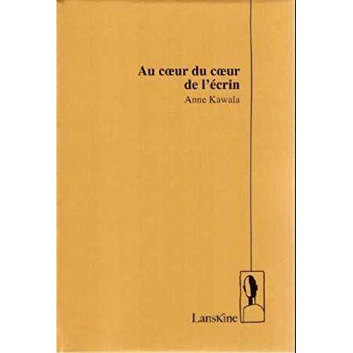 Anne Kawala - Au Coeur du Coeur de l'Ecrin (POEFILM) - Preis vom 26.02.2021 06:01:53 h