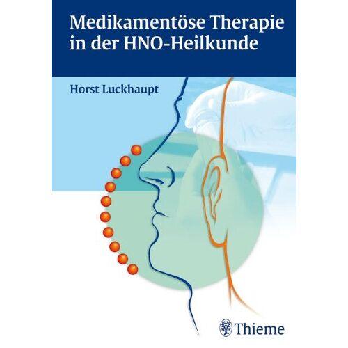 Horst Luckhaupt - Medikamentöse Therapie in der HNO-Heilkunde - Preis vom 10.05.2021 04:48:42 h
