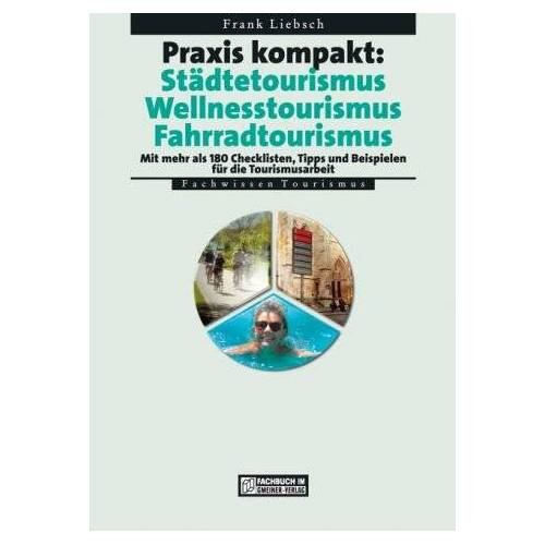 Frank Liebsch - Praxis kompakt: Städtetourismus - Wellnesstourismus - Fahrradtourismus - Preis vom 21.10.2020 04:49:09 h