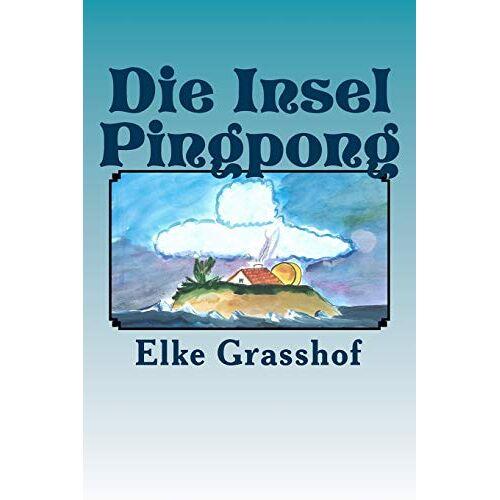 Elke Grasshof - Die Insel Pingpong - Preis vom 24.02.2021 06:00:20 h
