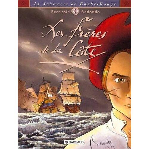 Christian Perrissin - La jeunesse de Barbe-Rouge, Tome 1 : Les frères de la côte (Jeunesse Barbe Rouge) - Preis vom 20.10.2020 04:55:35 h