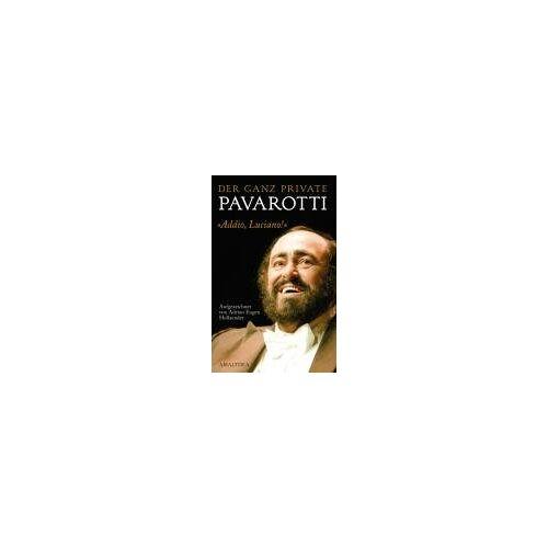 Adrian Hollaender - Der ganz private Pavarotti: Addio, Luciano! - Preis vom 25.05.2020 05:02:06 h