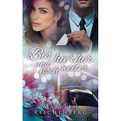 Marleen Reichenberg - Bis hierher ... und noch weiter - Preis vom 11.04.2021 04:47:53 h