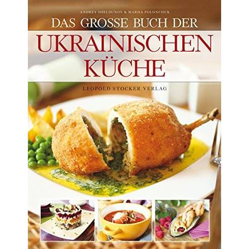 Andrey Sheldunov - Das große Buch der ukrainischen Küche - Preis vom 17.04.2021 04:51:59 h