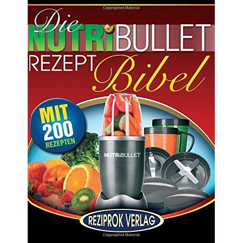 Susan Fotherington - Die NutriBullet Rezept Bibel: 200 Köstliche und Gesund-Nahrhafte Blast und Smoothie Rezepte - Preis vom 16.10.2019 05:03:37 h