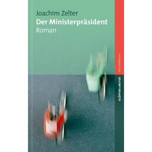 Joachim Zelter - Der Ministerpräsident - Roman - Preis vom 19.01.2020 06:04:52 h