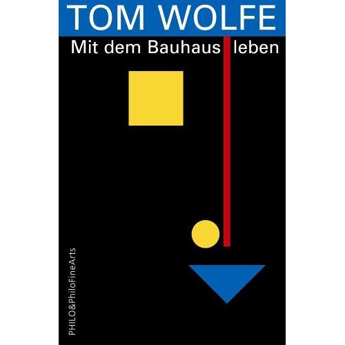Tom Wolfe - Mit dem Bauhaus leben - Preis vom 05.09.2020 04:49:05 h