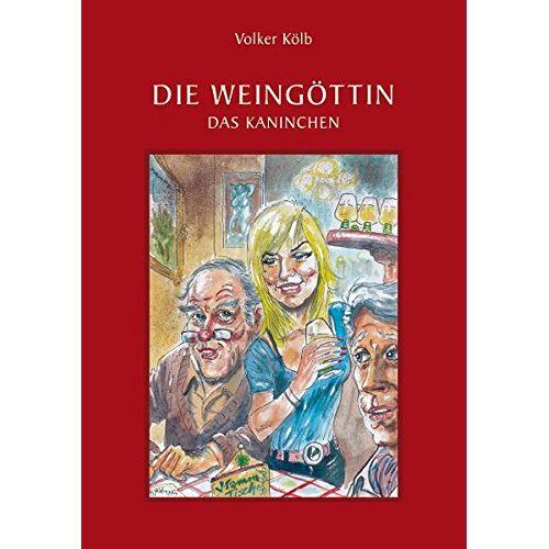 Volker Kölb - Die Weingöttin - Preis vom 03.03.2021 05:50:10 h