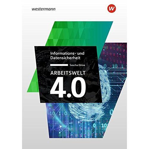 Sascha Dinse - Industrie 4.0: Arbeitswelt 4.0: Informations- und Datensicherheit - Preis vom 12.04.2021 04:50:28 h