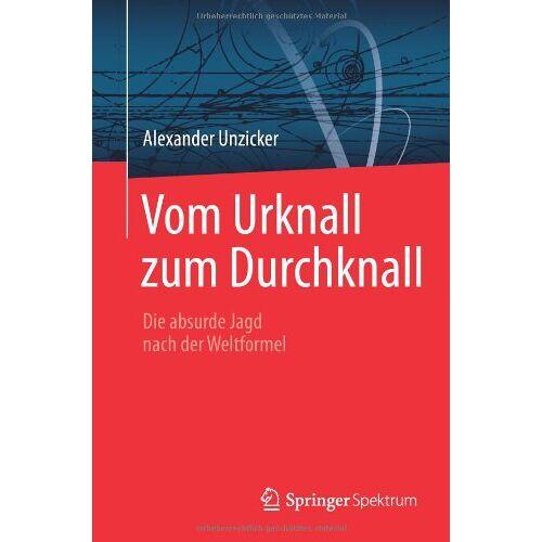 Alexander Unzicker - Vom Urknall zum Durchknall: Die absurde Jagd nach der Weltformel (German Edition) - Preis vom 18.04.2021 04:52:10 h