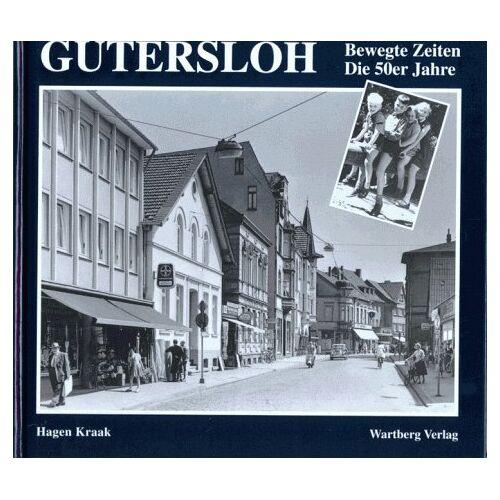 Hagen Kraak - Gütersloh. Die 50er Jahre: Bewegte Zeiten - Preis vom 19.10.2020 04:51:53 h