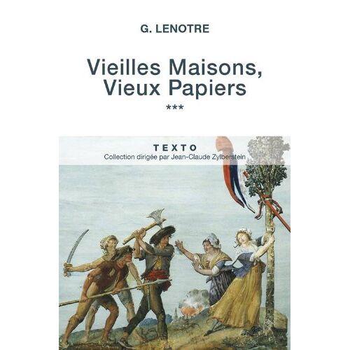 G Lenotre - Vieilles maisons, vieux papiers : Tome 3 - Preis vom 19.01.2021 06:03:31 h