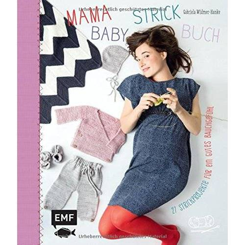 Gabriela Widmer-Hanke - Mama-Baby-Strickbuch: 27 Strickprojekte für ein gutes Bauchgefühl - Preis vom 19.10.2020 04:51:53 h