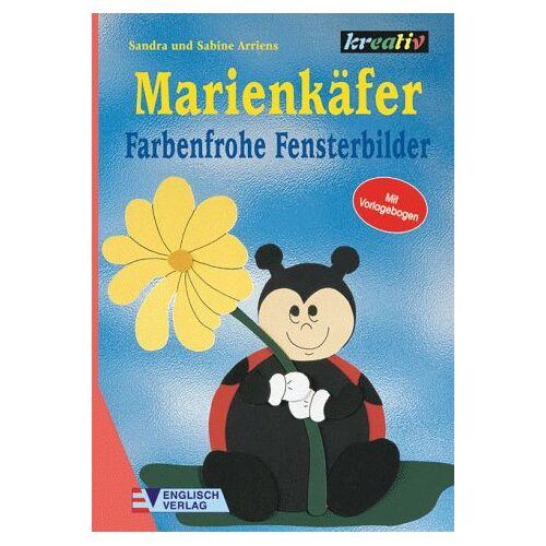 Sandra Arriens - Marienkäfer. Farbenfrohe Fensterbilder - Preis vom 25.02.2021 06:08:03 h
