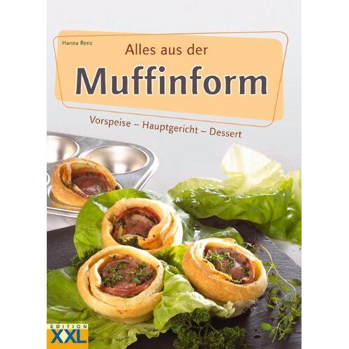 Hanna Renz - Alles aus der Muffinform - Preis vom 20.02.2020 05:58:33 h
