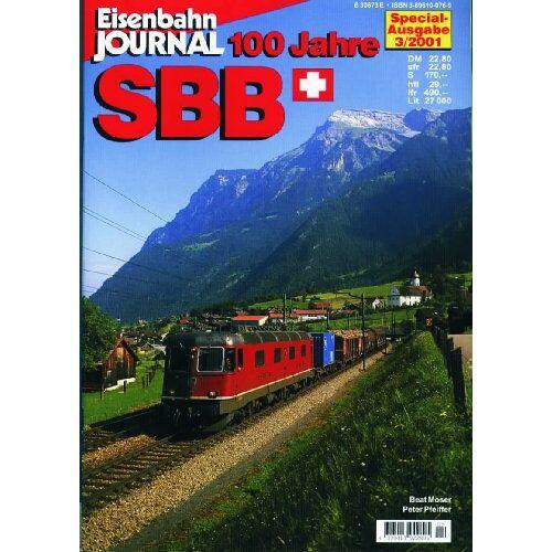 Beat Moser - 100 Jahre SBB - Eisenbahn-Journal Special 3-2001 - Preis vom 28.03.2020 05:56:53 h