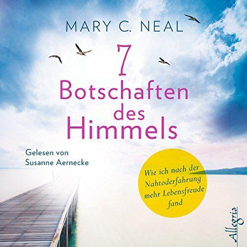Neal, Mary C. - 7 Botschaften des Himmels: Wie ich nach der Nahtoderfahrung mehr Lebensfreude fand: 5 CDs - Preis vom 24.05.2020 05:02:09 h