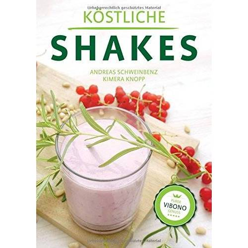 Andreas Schweinbenz - Köstliche Shakes - Preis vom 05.09.2020 04:49:05 h