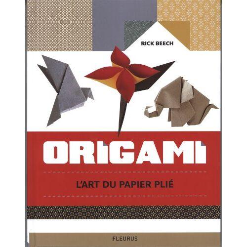 Rick Beech - Origami : L'art du papier plié - Preis vom 21.10.2020 04:49:09 h