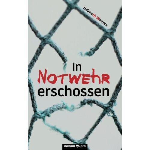 Helmuth Wolters - In Notwehr erschossen - Preis vom 20.10.2020 04:55:35 h