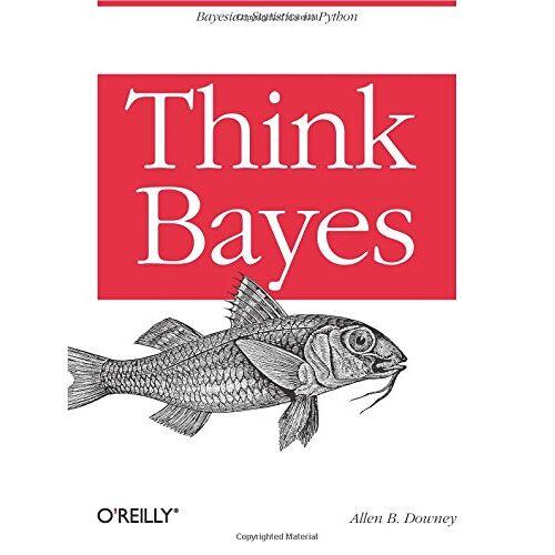 Allen B. Downey - Think Bayes - Preis vom 18.04.2021 04:52:10 h