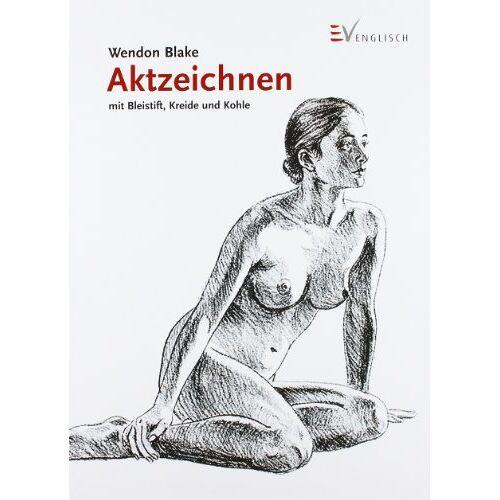Wendon Blake - Aktzeichnen mit Bleistift, Kreide und Kohle - Preis vom 20.10.2020 04:55:35 h