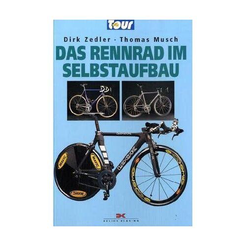 Dirk Zedler - Das Rennrad im Selbstaufbau (Edition Moby Dick) - Preis vom 04.09.2020 04:54:27 h