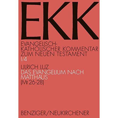 Ulrich Luz - Das Evangelium nach Matthäus 26,1 - 28,20: Mt 26,1-28,20: Bd 1 (Evangelisch-Katholischer Kommentar zum Neuen Testament) - Preis vom 31.03.2020 04:56:10 h