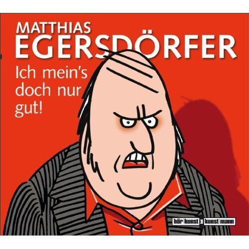Matthias Egersdörfer - Ich mein's doch nur gut - Preis vom 03.05.2021 04:57:00 h