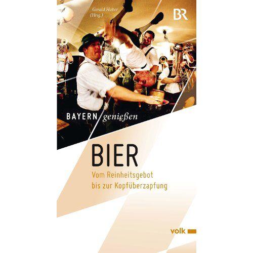 Gerald Huber - Bier: Vom Reinheitsgebot bis zur Kopfüberzapfung - Preis vom 09.05.2021 04:52:39 h