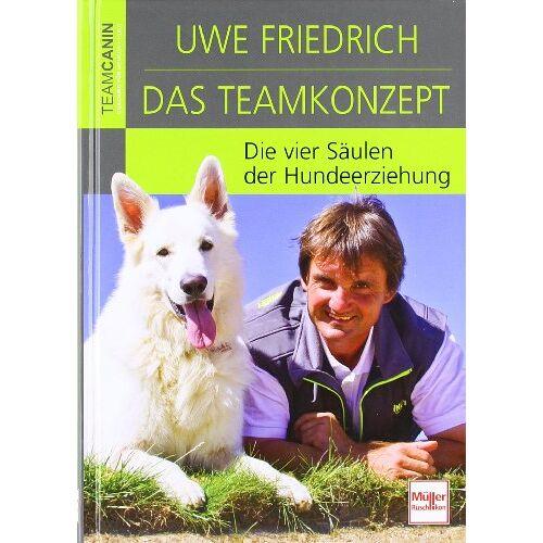 Uwe Friedrich - Das Teamkonzept: Die vier Säulen der Hundeerziehung - Preis vom 06.04.2020 04:59:29 h