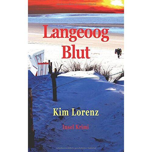 Kim Lorenz - Langeoog Blut: Insel Krimi - Preis vom 21.10.2020 04:49:09 h