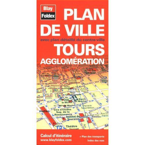 Blay-Foldex - Plan de Tours et de son agglomération - Preis vom 28.02.2021 06:03:40 h