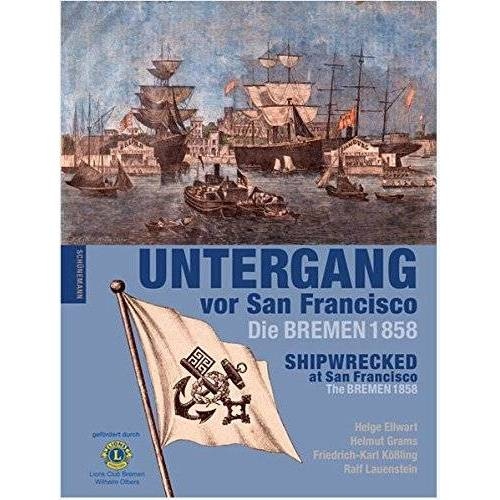 Helge Ellwart - Untergang vor San Francisco: Die BREMEN 1858 - Preis vom 20.10.2020 04:55:35 h