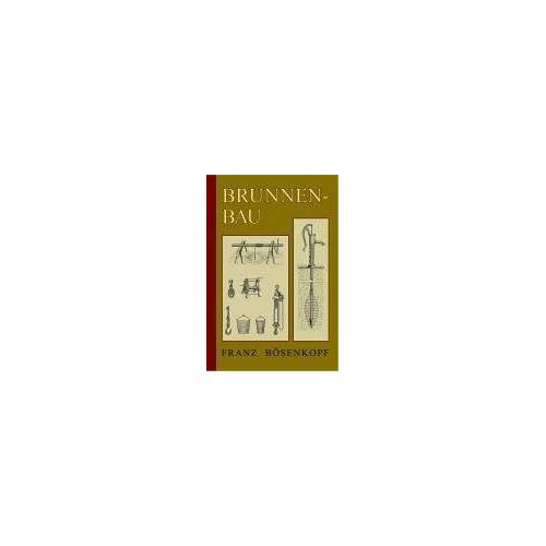 Franz Bösenkopf - Der Brunnenbau - Preis vom 29.05.2020 05:02:42 h