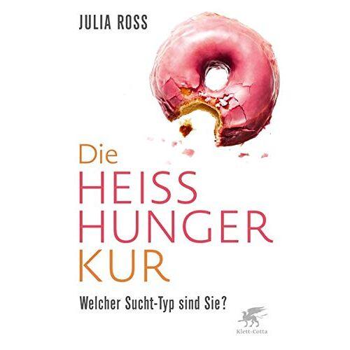 Julia Ross - Die Heißhunger-Kur: Welcher Sucht-Typ sind Sie? - Preis vom 18.04.2021 04:52:10 h