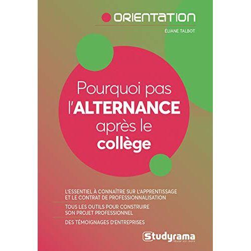- Pourquoi pas l'alternance après le collège ? (Guides J Orientation) - Preis vom 09.04.2021 04:50:04 h