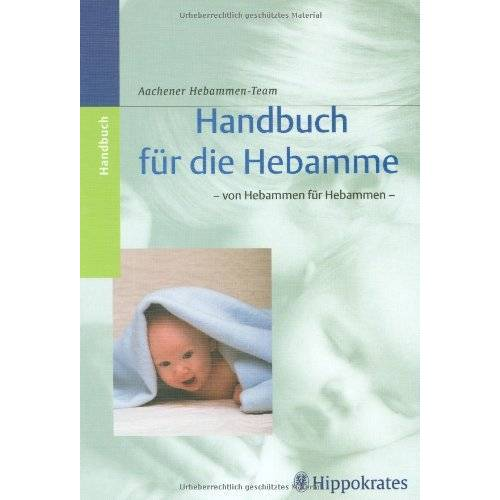 - Handbuch für die Hebamme: Von Hebammen für Hebammen - Preis vom 21.10.2020 04:49:09 h